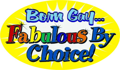 "Born Gay - Fabulous By Choice! - Large - 3"" X 5"" - Sticker"