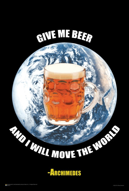 """Give Me Beer and I Will Move the World - Archimedes Mini Poster 12"""" x 18"""""""