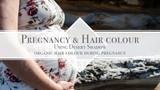 Pregnancy & Desert Shadow organic hair colours