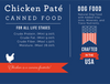 """Nature's Select Nature's Select Chicken Paté Canned Food card with guaranteed analysis: """"For All Life Stages"""" Crude Protein. (Min) 9.00%, Crude Fat. (Min) 9.00%, Crude Fiber. (Min) 1.50%, Moisture. (Max) 78.00%. DOG FOOD - Natural Dog Food with Added Vitamins, Minerals, and Trace Nutrients. Crafted in the USA. Chicken is a canine favorite!"""