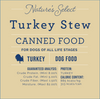 Nature's Select Turkey & Sweet Potato Stew Canned Food card with guaranteed analysis, meat protein source, and calorie content.