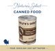 """A photo of a 12.5-oz can of Nature's Select Turkey & Sweet Potato Stew dog food with text in the background that says """"Nature's Select Canned Food"""" on the top and """"Your Dog's Day Just Got Tastier."""""""