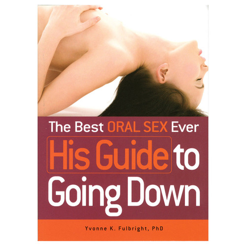 Best Oral Sex Ever: HIS Guide to Going Down