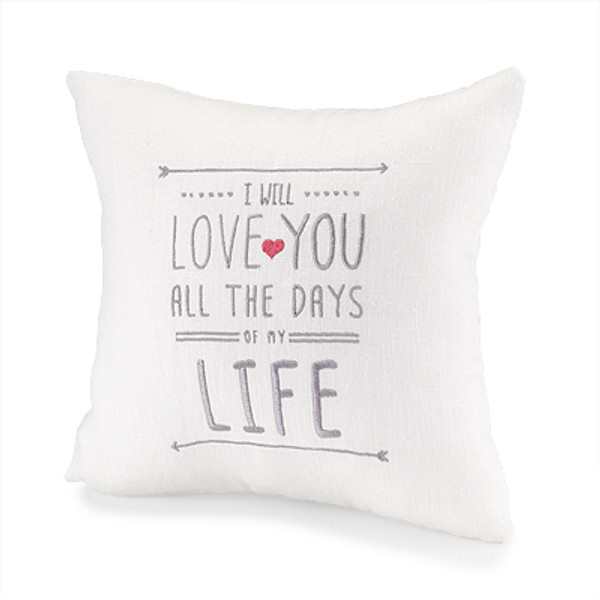 I will love you all the days of my life embroidered pillow
