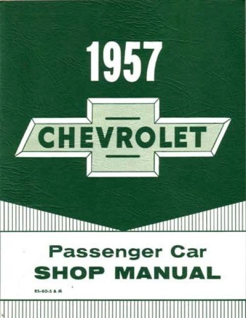 57 1957 CHEVY PASSENGER CAR SHOP MANUAL