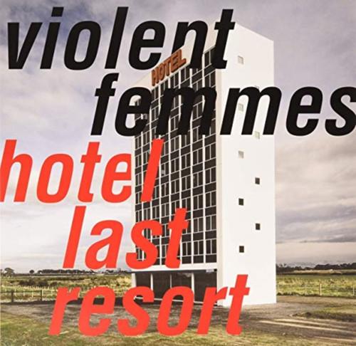 Violent Femmes - Hotel Last Resort - LP