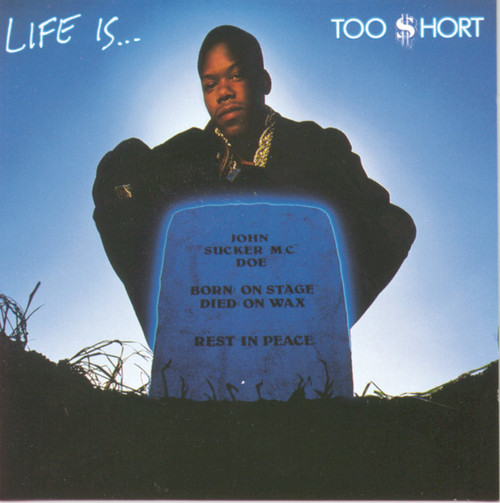 Too $hort - Life Is… Too $hort - LP