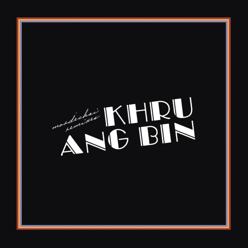 Khruangbin - Mordechai Remixes - 2xLP