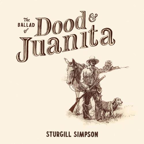 Sturgill Simpson - The Ballad of Dood & Juanita - Indie Exclusive Translucent Natural Vinyl - LP