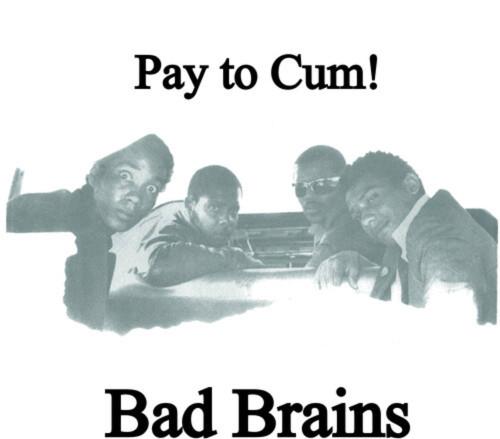 "Bad Brains - Pay to Cum! - Indie Exclusive Black/White Split Vinyl - 7"""