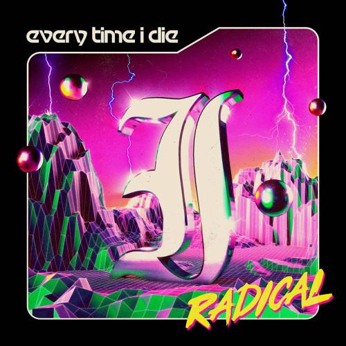 Every Time I Die - Radical - Indie Exclusive Opaque Lime Vinyl - LP