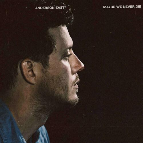 Anderson East - Maybe We Never Die - LP
