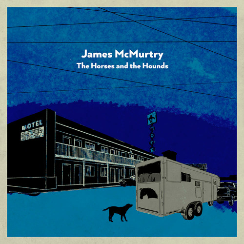 James McMurtry - The Horses and the Hounds - Indie Exclusive Gray Vinyl - LP