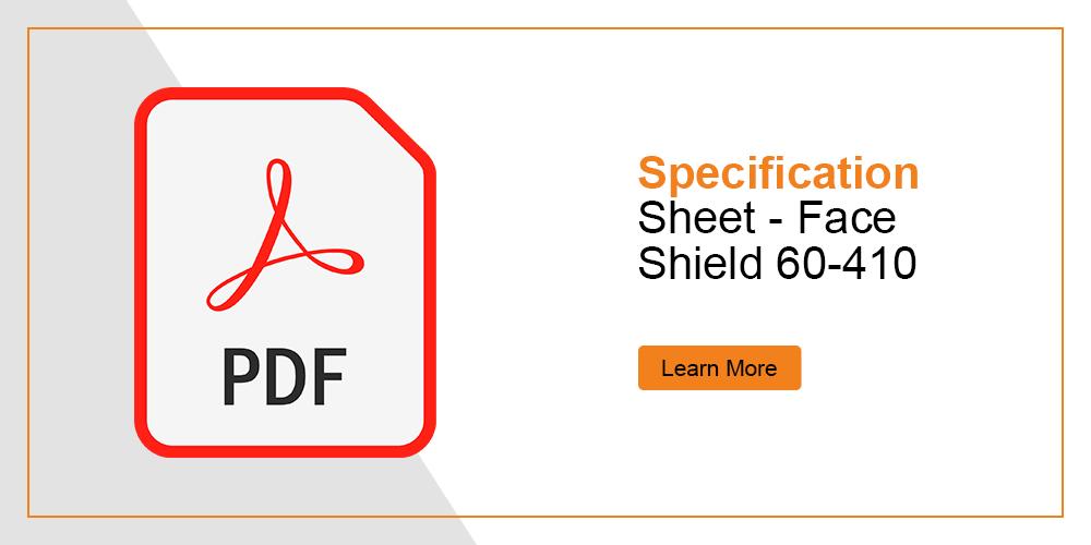 Specification Sheet - Face Shield 410