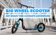 Big Wheel Scooter – Get Ready For Ultimate Adventure