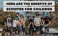 Here Are The Benefits Of Scooter For Children