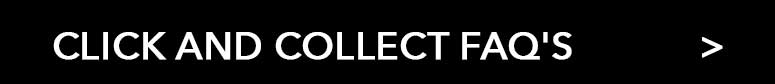 Click and Collect FAQS