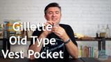 Razor Archive Series: Gillette Old Type Vest Pocket Safety Razor