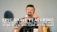 Epic Shave Featuring: the Feather Adjustable Razor, the Arko Shave Stick, and Floid After Shave