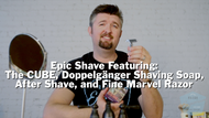 Epic Shave Featuring The CUBE, Doppelgänger Shaving Soap and After Shave, and Fine Marvel Razor