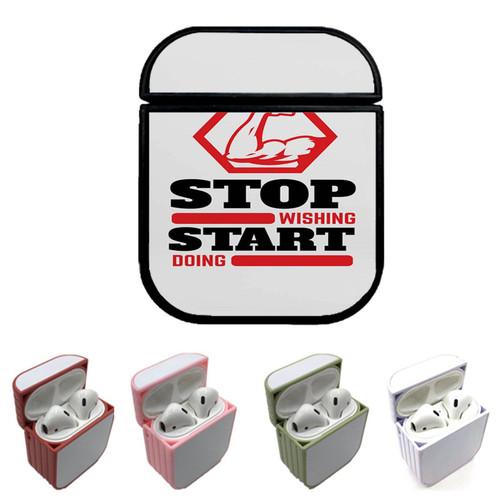 Stop Wishing Start Doing Custom airpods case