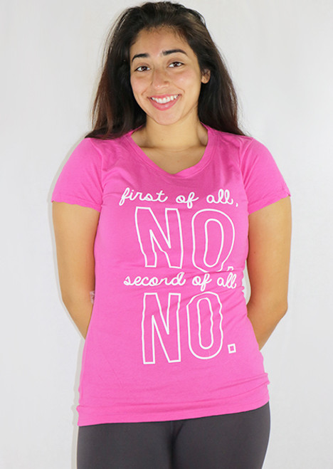 """100% Cotton Tee """"first of all NO"""" Pink & White (35-2)"""