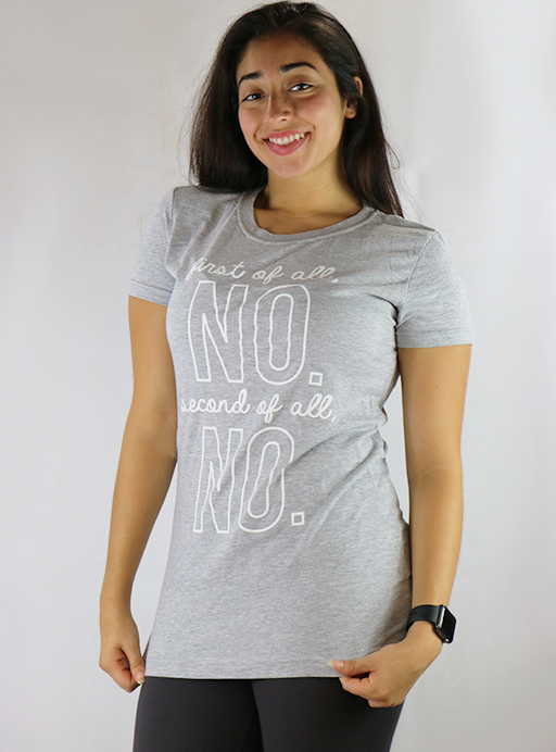 """100% Cotton Tee """"first of all NO"""" Gray & White (35-4)"""