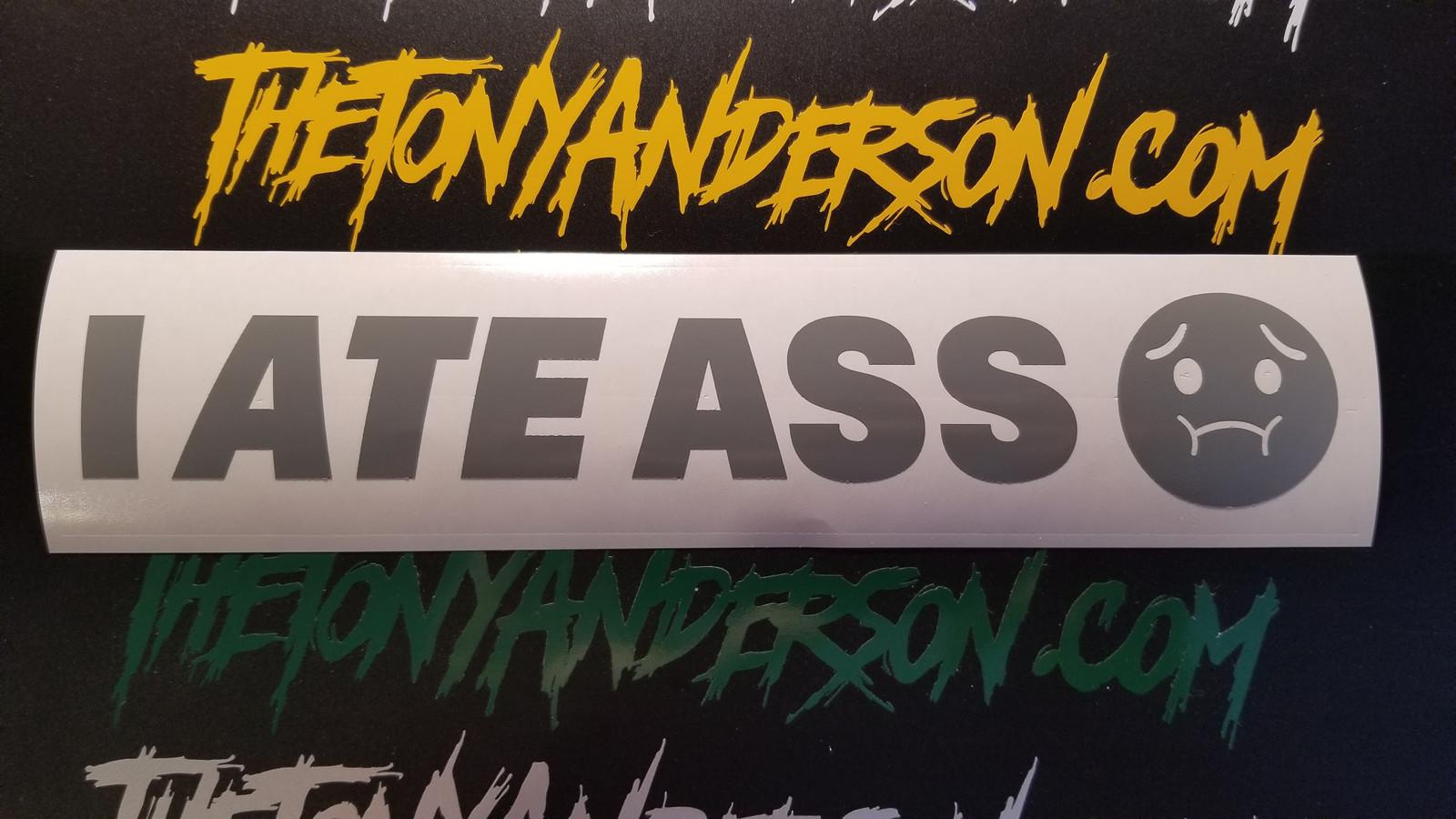 I ATE ASS Sticker Decal