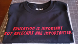 Education is Important Shirt