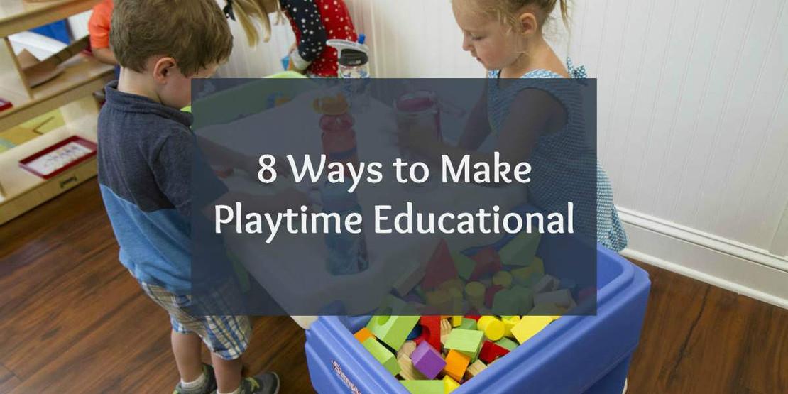 8 Ways to Make Playtime Educational
