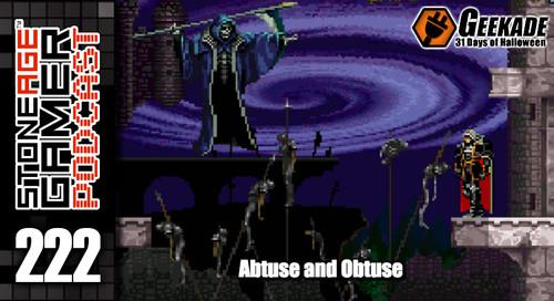 SAG Episode 222: Abtuse and Obtuse