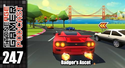 SAG Episode 247: Badger's Ascot