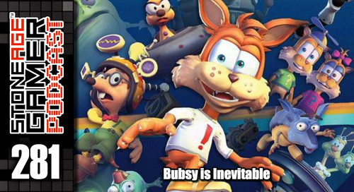 SAG Episode 281: Bubsy is Inevitable