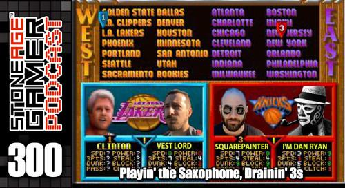 SAG Episode 300: Playin' the Saxophone, Drainin' 3s