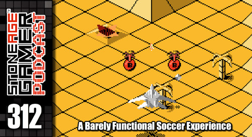 SAG Episode 312: A Barely Functional Soccer Experience