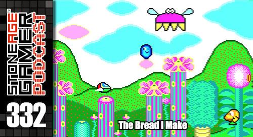 SAG Episode 332: The Bread I Make