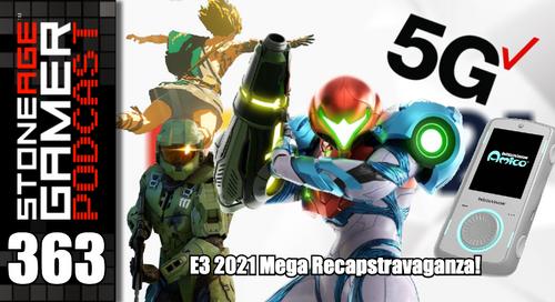 SAG Podcast 363: E3 2021 Mega Recapstravaganza!