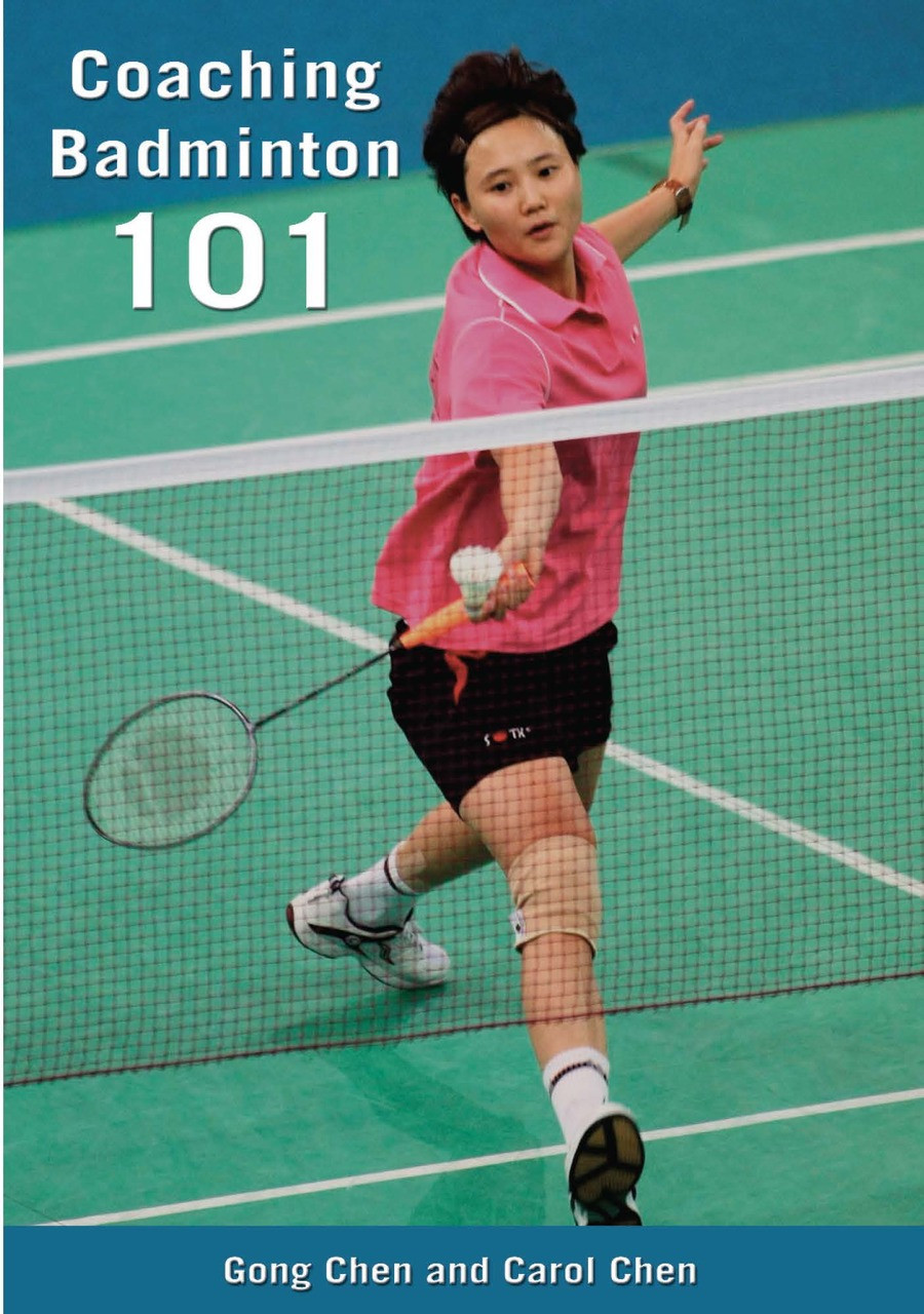 Coaching Badminton 101 Book By Gong Chen Carol Chen From Coaches Choice One Of Many Badminton Books