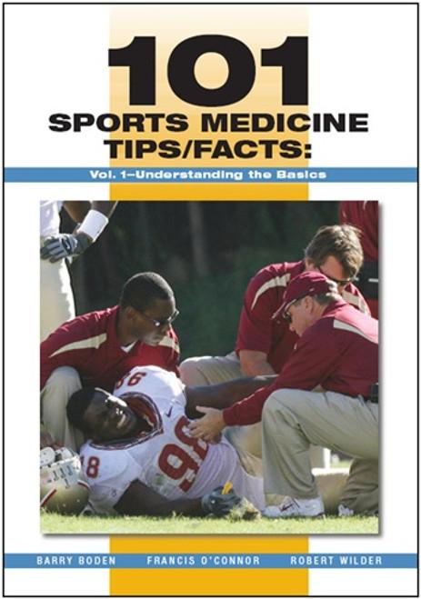 101 Sports Medicine Tips/Facts: Vol  1-Understanding the Basics