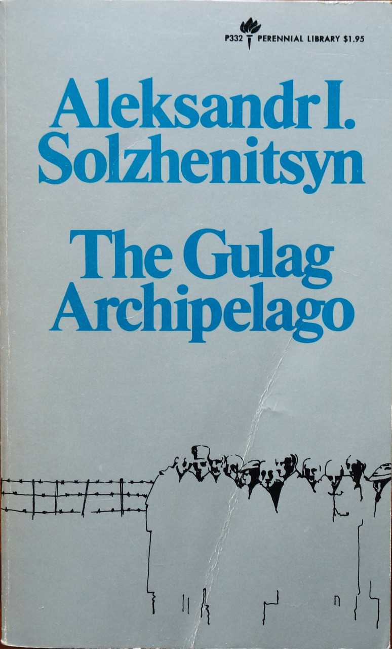 The Gulag Archipelago: An Experiment in Literary Investigation