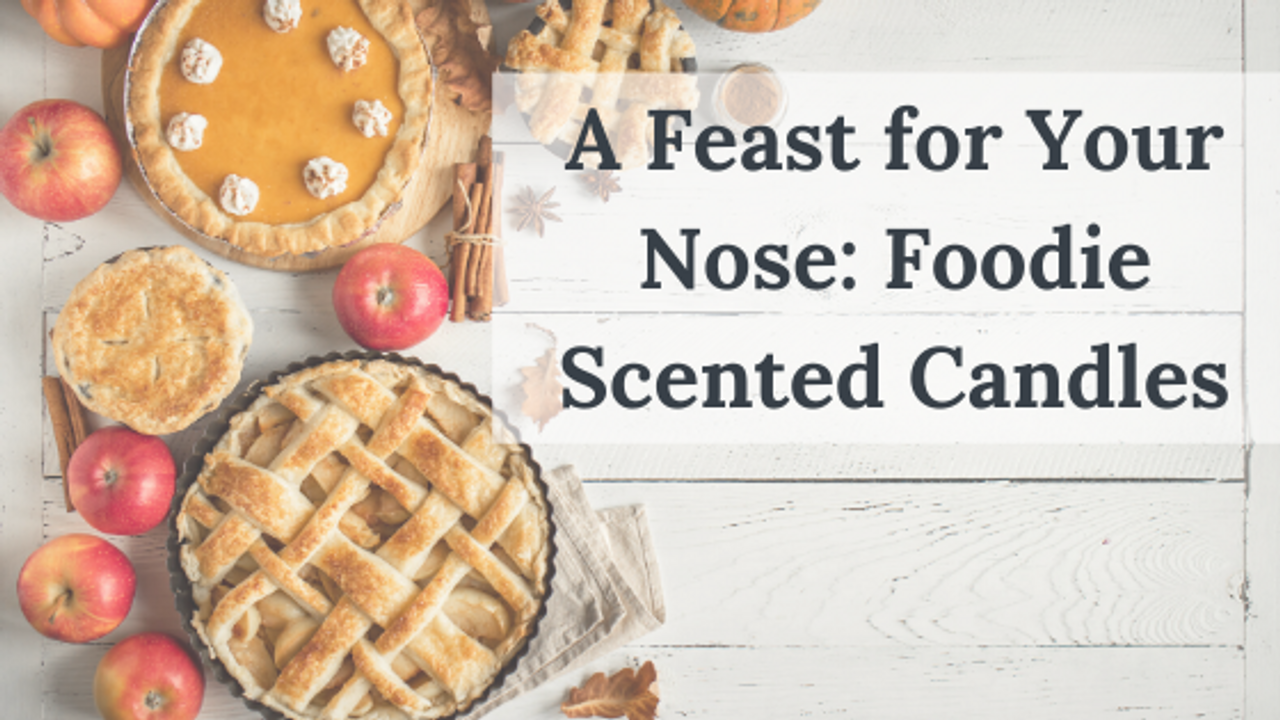 A Feast for Your Nose: Foodie Scented Candles