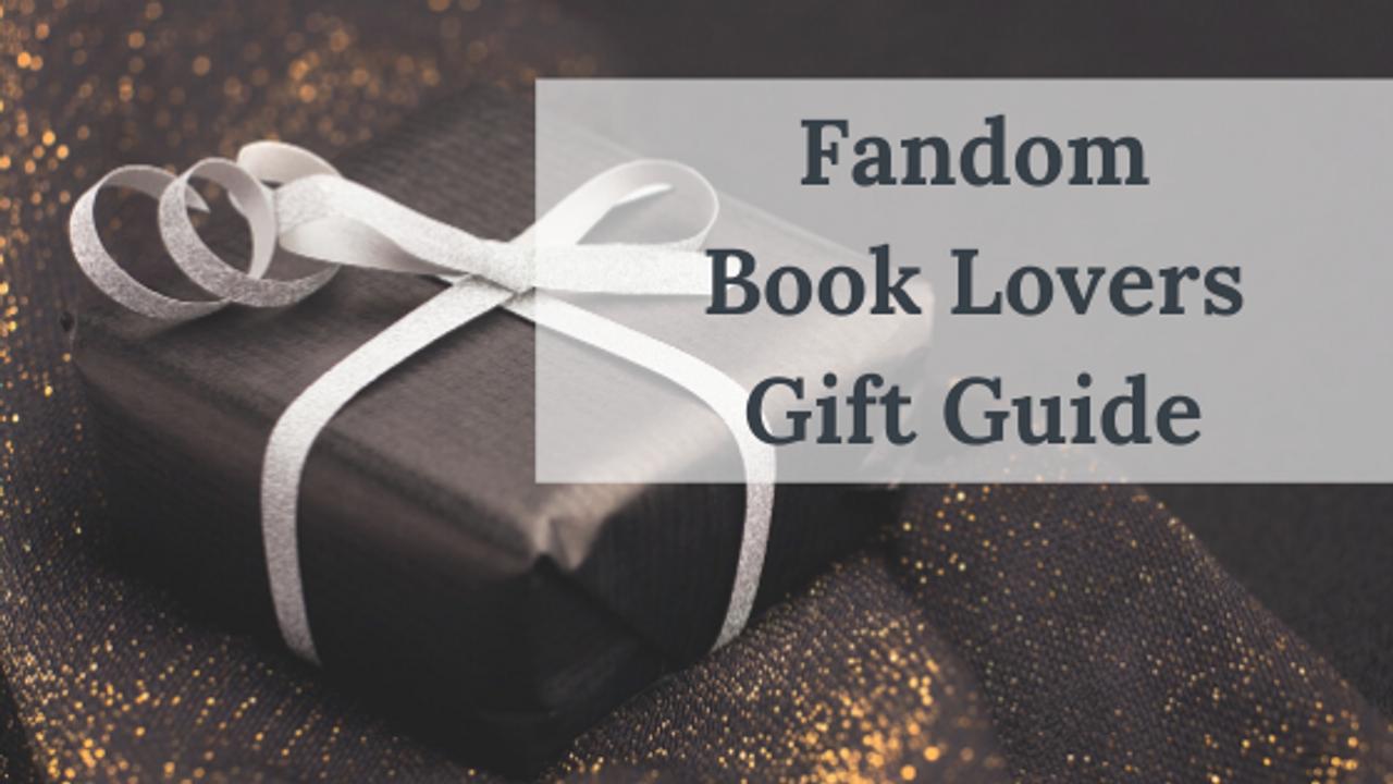 Fandom Book Lovers Gift Guide