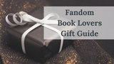 Fandom Book Lovers Gift Guide