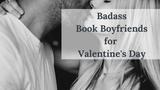 Badass Book Boyfriends