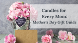 The Mother's Day Gift Guide for Every Mom!