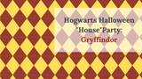 "​Hogwarts Halloween ""House"" Party: Gryffindor"