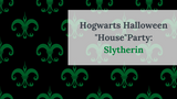 "Hogwarts Halloween ""House"" Party: Slytherin"