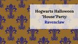 "Hogwarts Halloween ""House"" Party: Ravenclaw"
