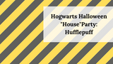 "Hogwarts Halloween ""House"" Party: Hufflepuff"