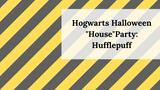 "Hogwarts Halloween ""House"" Party: Hufflepuff"